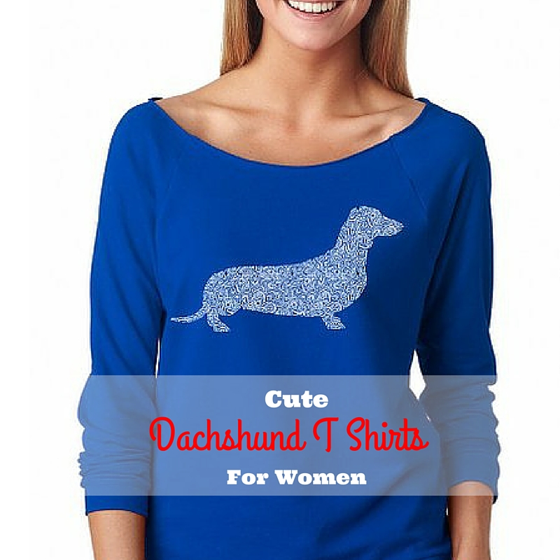 Cute Dachshund T Shirts for Women